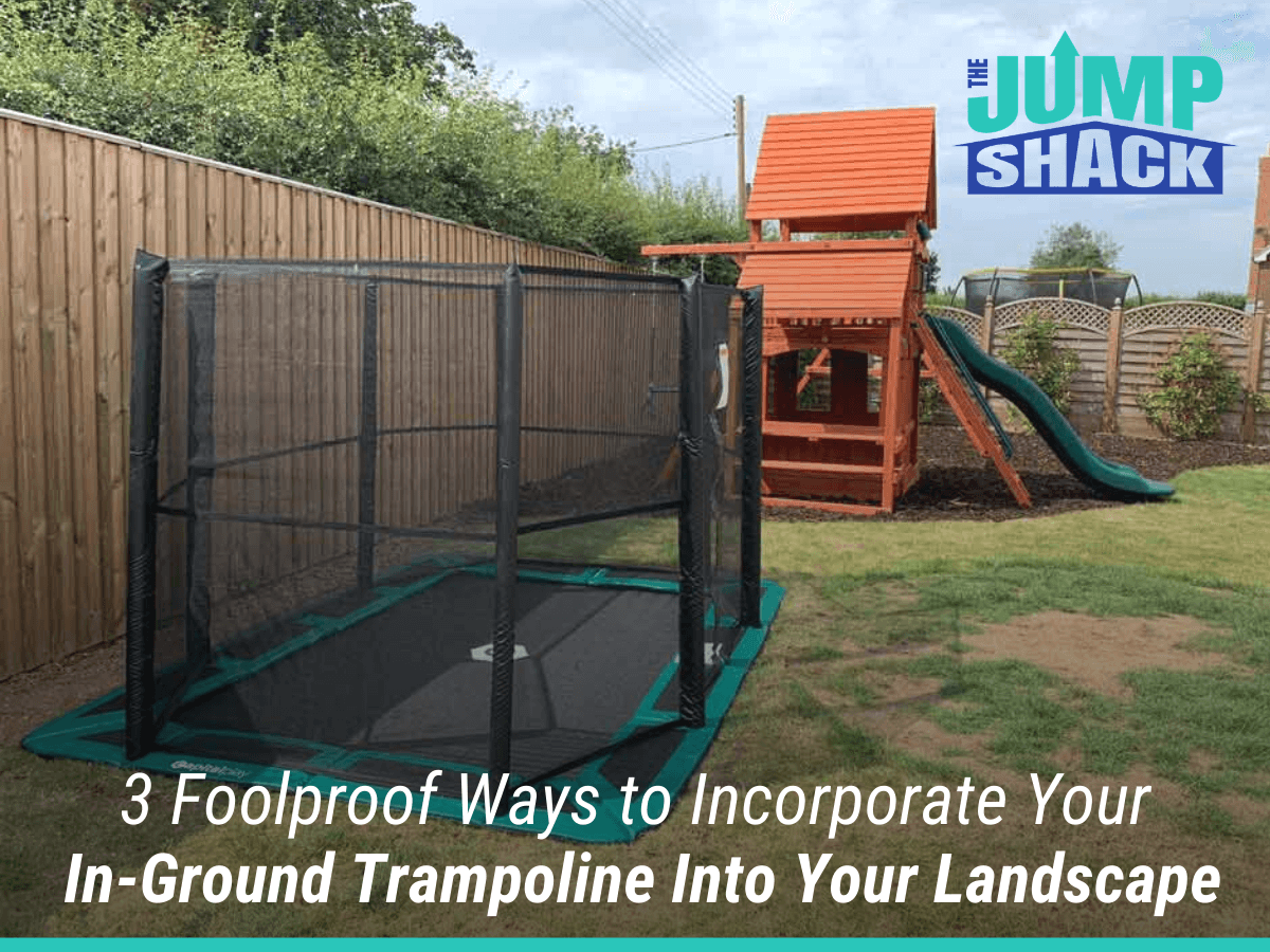 3 Foolproof Ways to Incorporate Your In-Ground Trampoline Into Your Landscape